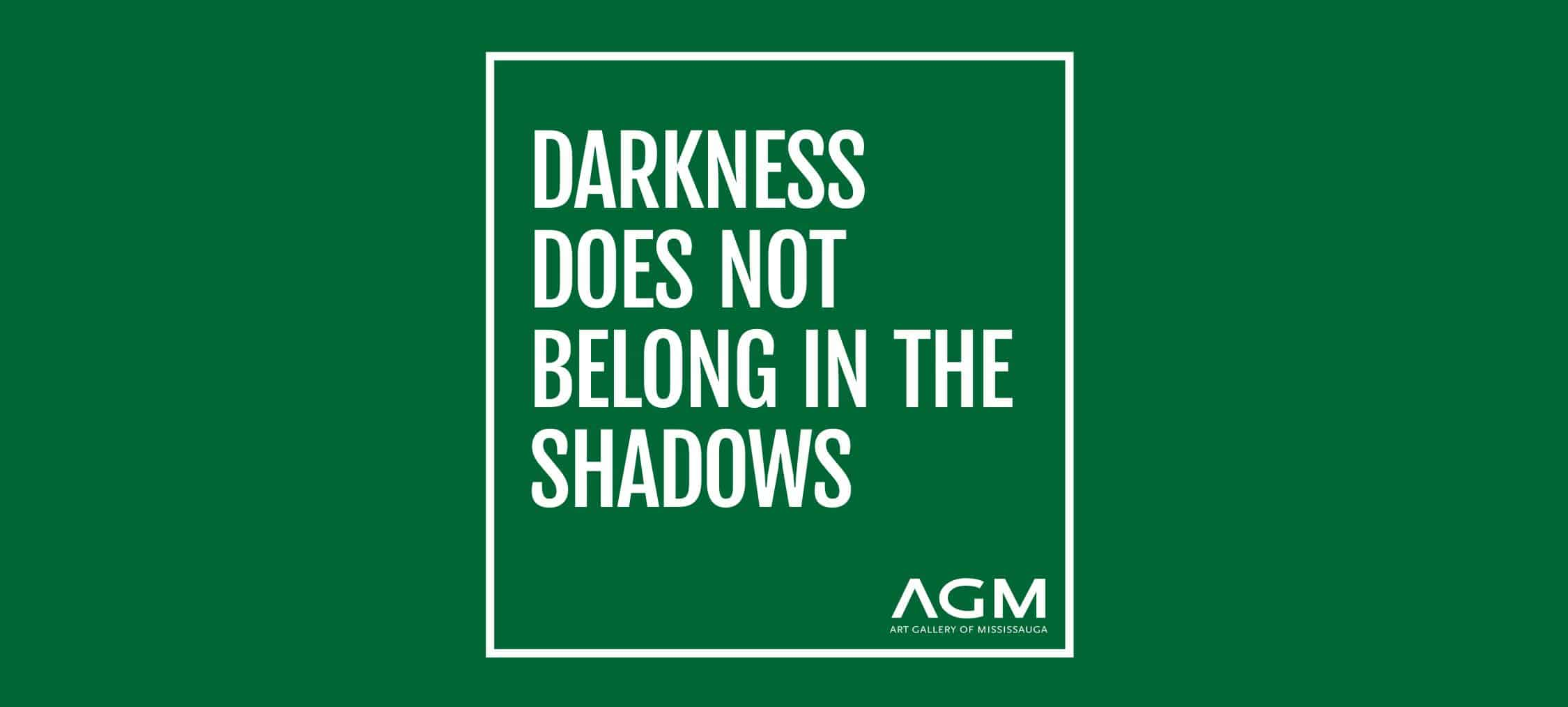 Darkness does not belong in the shadows AGM web header